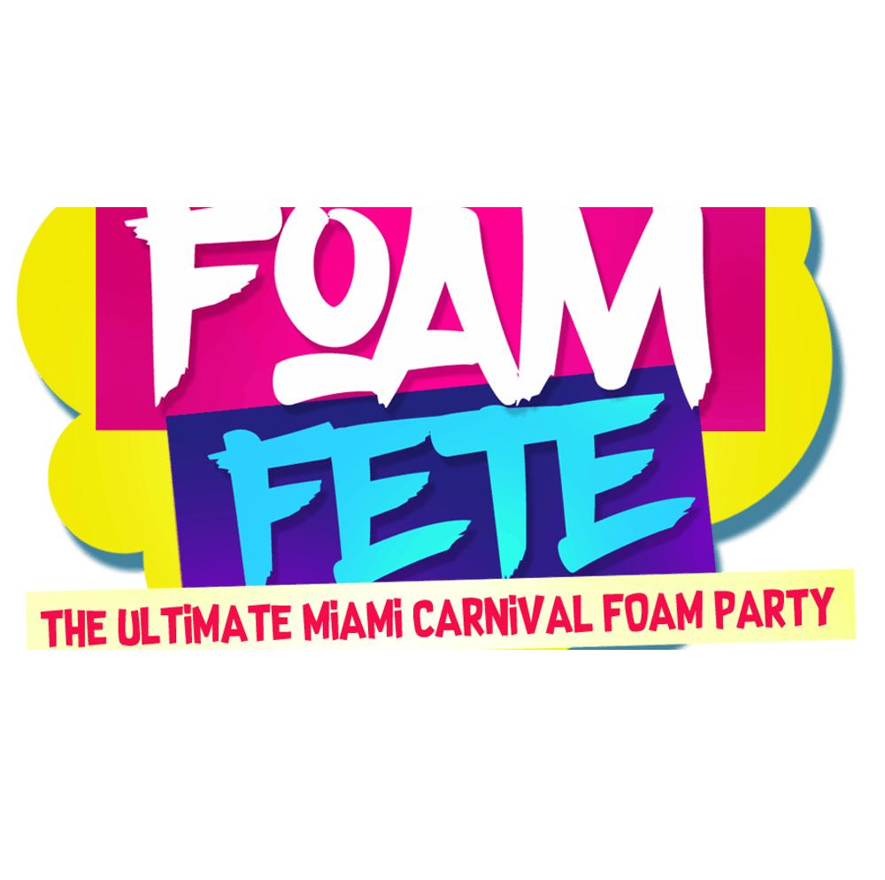 FOAM FETE - MIAMI CARNIVAL 2019 EDITION