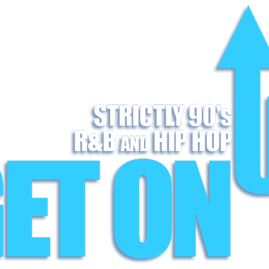 GET ON UP  -  Strictly 90s R&B/Hip Hop ~ Tribute to Groups of the 90s