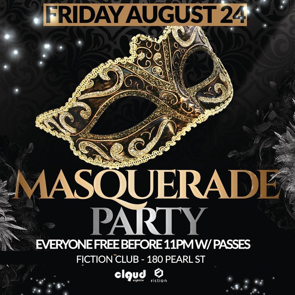 Masquerade Party @ Fiction // Fri Aug 24 | EVERYONE FREE BEFORE 11PM