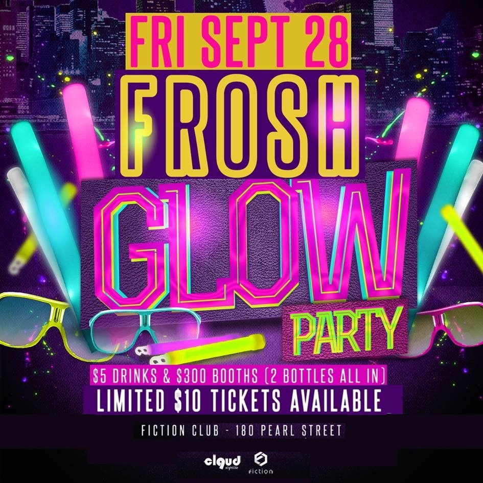 Frosh Glow Party @ Fiction // Fri Sept 28 | 1000 People & $5 Drinks!