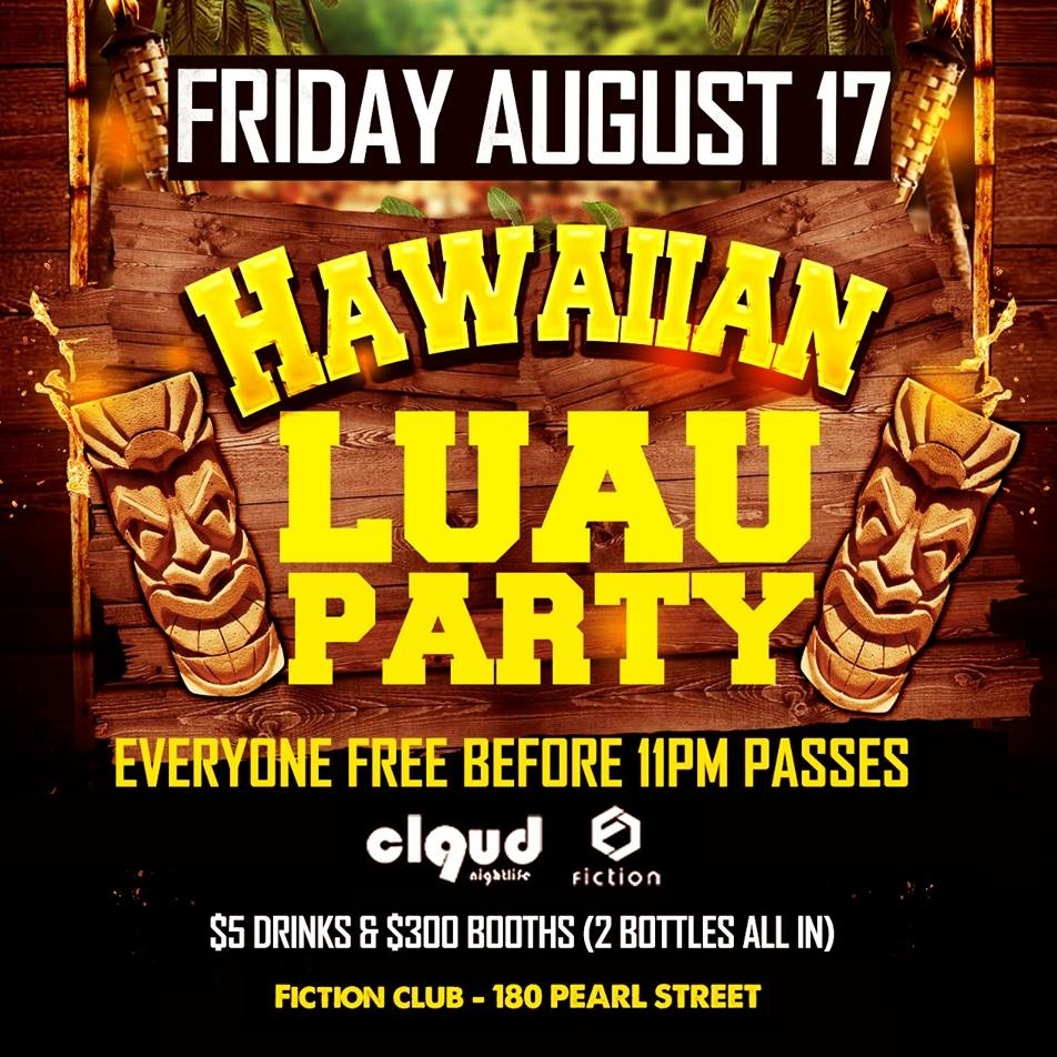 Hawaiian Luau Party @ Fiction // Fri Aug 17 | EVERYONE FREE BEFORE 11PM