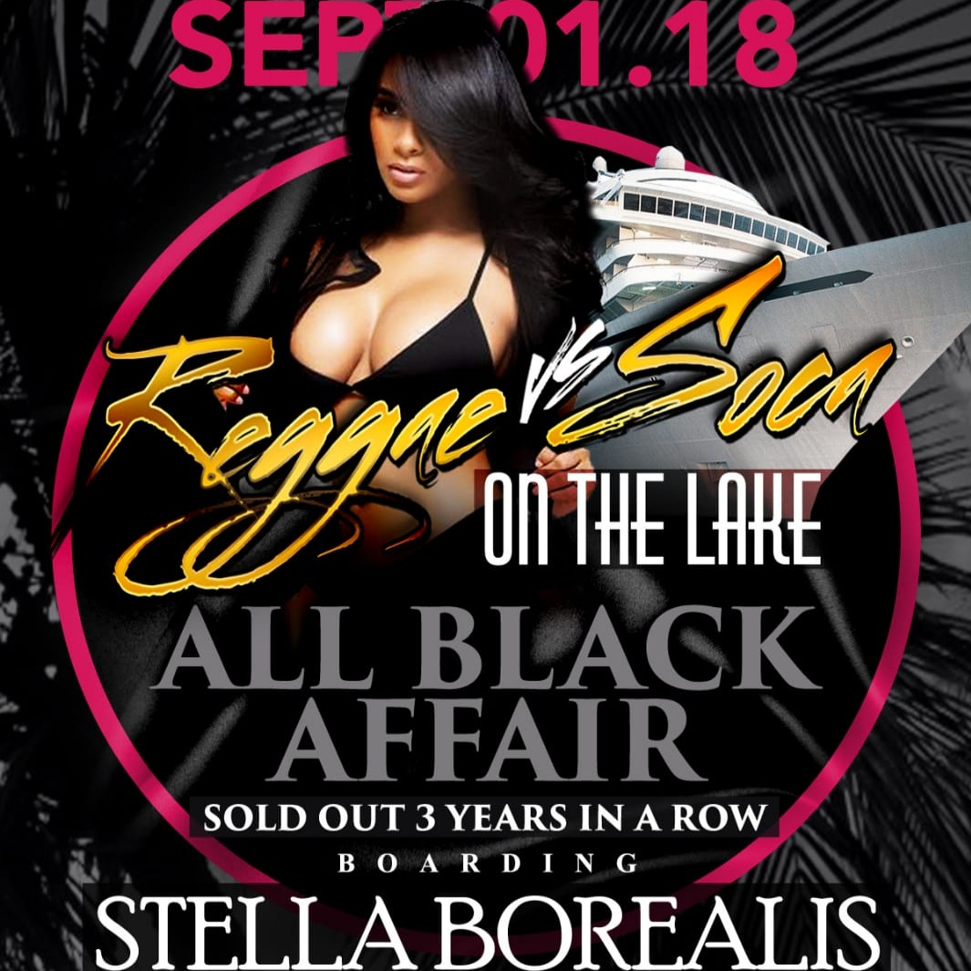 REGGAE Vs SOCA On The Lake | All Black Affair | Sept 1st 2018