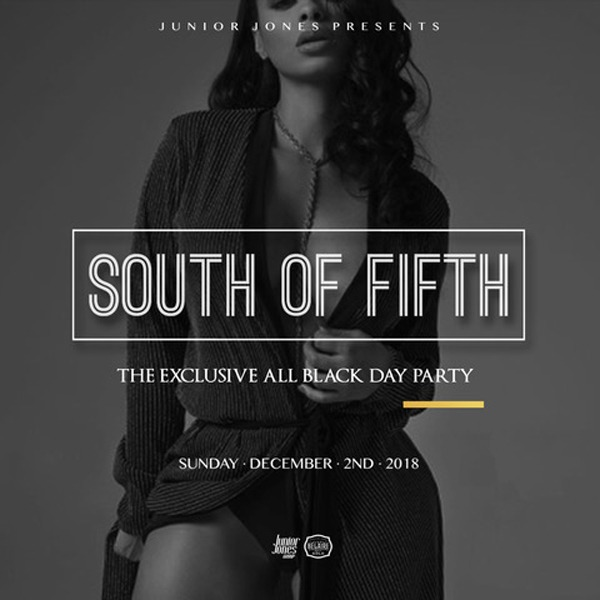 South Of Fifth  - The Exclusive All Black Day Party