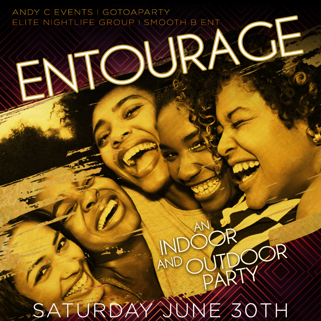 ENTOURAGE - indoor/outdoor party