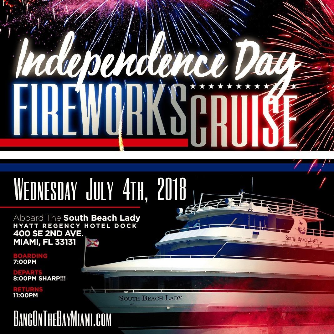 INDEPENDENCE DAY 2018 FIREWORKS CRUISE • MIAMI, FLORIDA