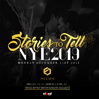 NYE 2019 | Stories To Tell @ Fiction // Mon Dec 31st | 1000+ People