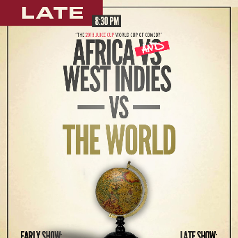The JUICE Cup 2018 - Africa & West Indies Vs The World - (LATE SHOW)