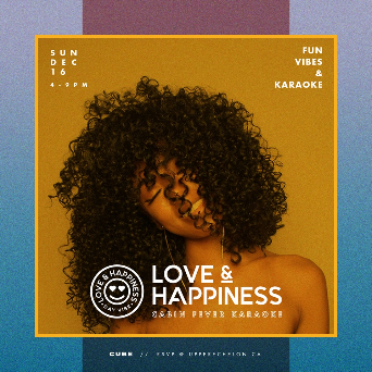 Love & Happiness, A Karaoke Day Vibe