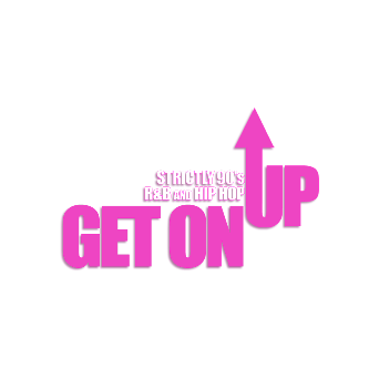 GET ON UP - 90s R&B and Hip Hop MAY 4th