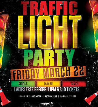 Traffic Light Party @ Fiction // Fri March 22 | Ladies FREE Before 11PM