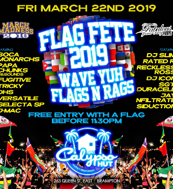 MARCH MADNESS - FLAG FETE - @CALYPSO HUT (BRAMPTON)