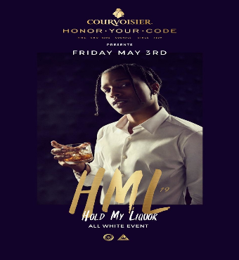 HOLD MY LIQUOR (#HML19) SPONSORED BY COURVOISIER