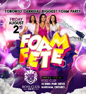 Foam Fete - Toronto Carnival Biggest Foam Party