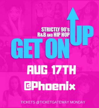GET ON UP - 90s R&B and Hip Hop  AUG 17
