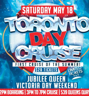 Toronto Day Cruise   Sat May 18 @ Jubilee Queen   Victoria Day Long Weekend