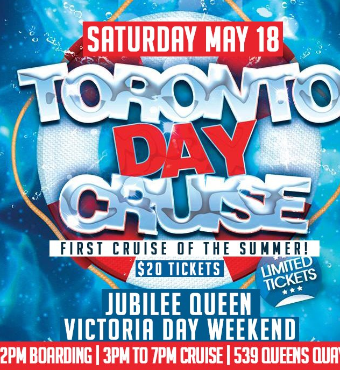 Toronto Day Cruise | Sat May 18 @ Jubilee Queen |  Long Weekend Boat Party