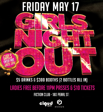 Girls Night Out @ Fiction // Fri May 17 | Ladies FREE & $5 Drinks