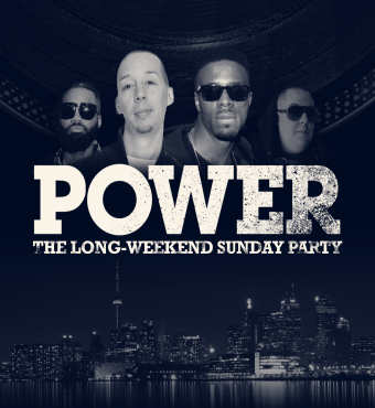 POWER - THE SUNDAY LONG WEEKEND PARTY ( JUNE 30 ) . CANADA DAY WEEKEND