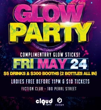 Glow Party @ Fiction // Fri May 24 | Ladies FREE, $5 Drinks & $300 Booths