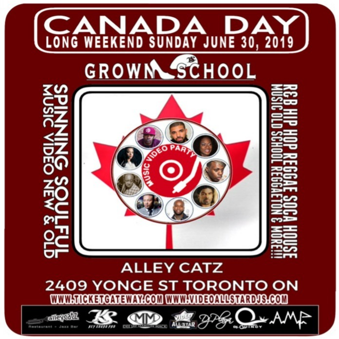 CANADA DAY LONG WEEKEND GROWN SCHOOL VIDEO MUSIC PARTY 2019