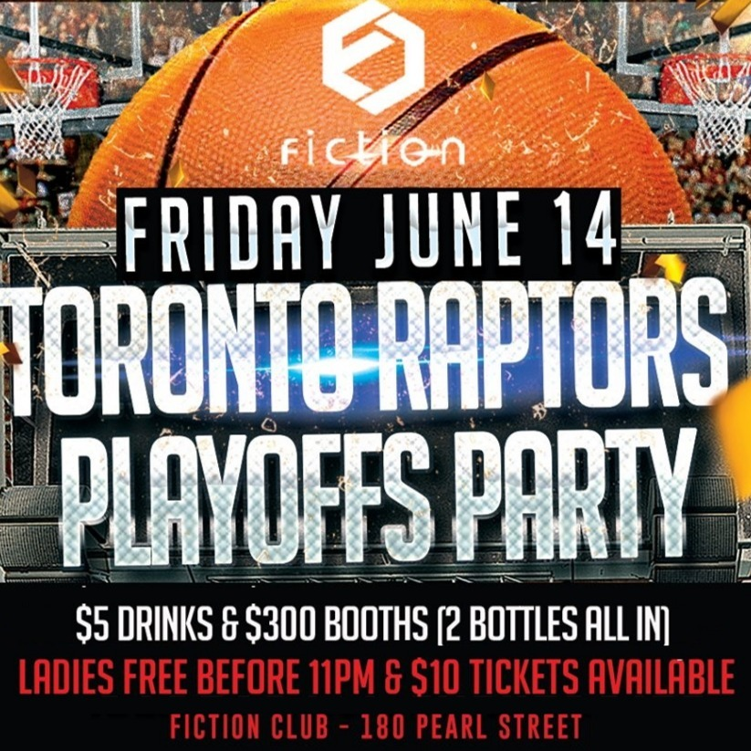 Raptors Playoffs Party @ Fiction // Fri June 14 | Ladies FREE & $5 Drinks