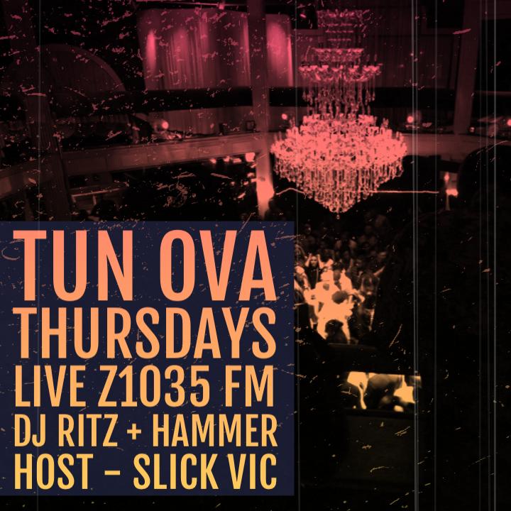 TUN OVA THURSDAYS LIVE Z1035 SUGAR DADDYS NIGHTCLUB FEAT DJ RITZ