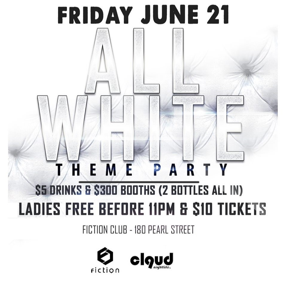 All White Party @ Fiction // Fri June 21 | Ladies FREE & $5 Drinks
