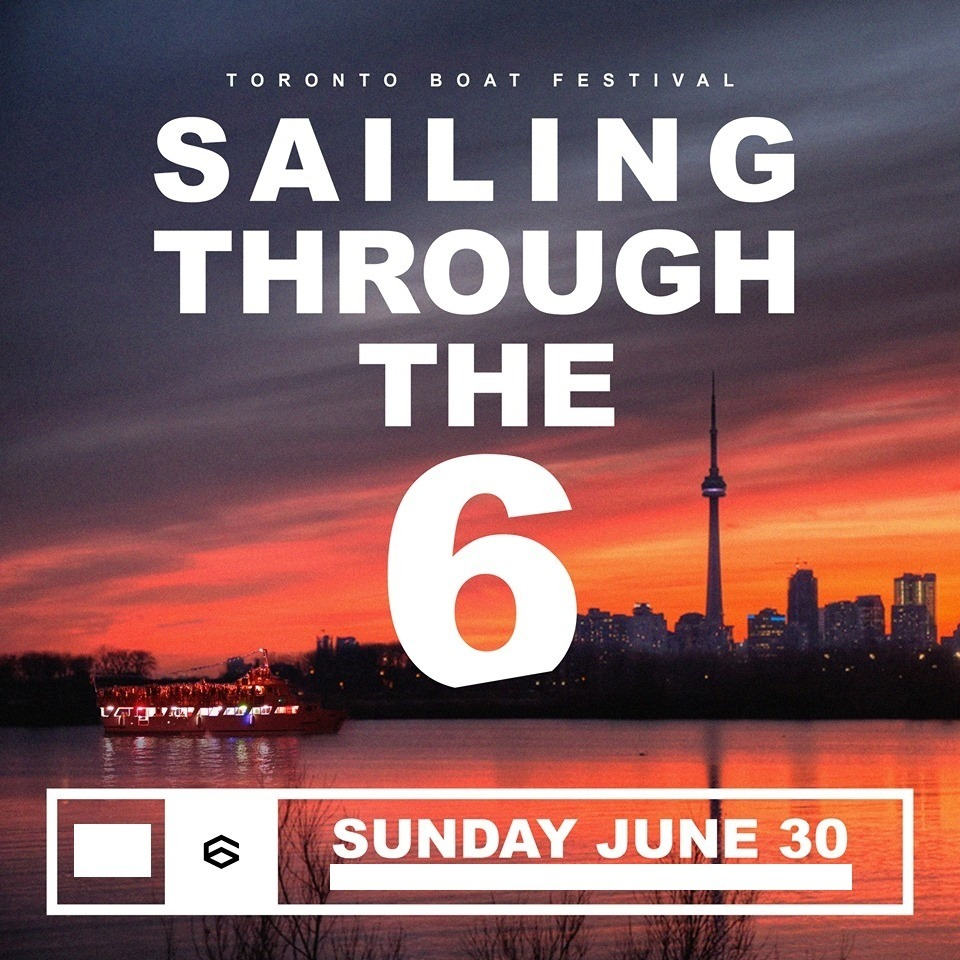Toronto Boat Festival: Sailing Through The Six | Sunday June 30