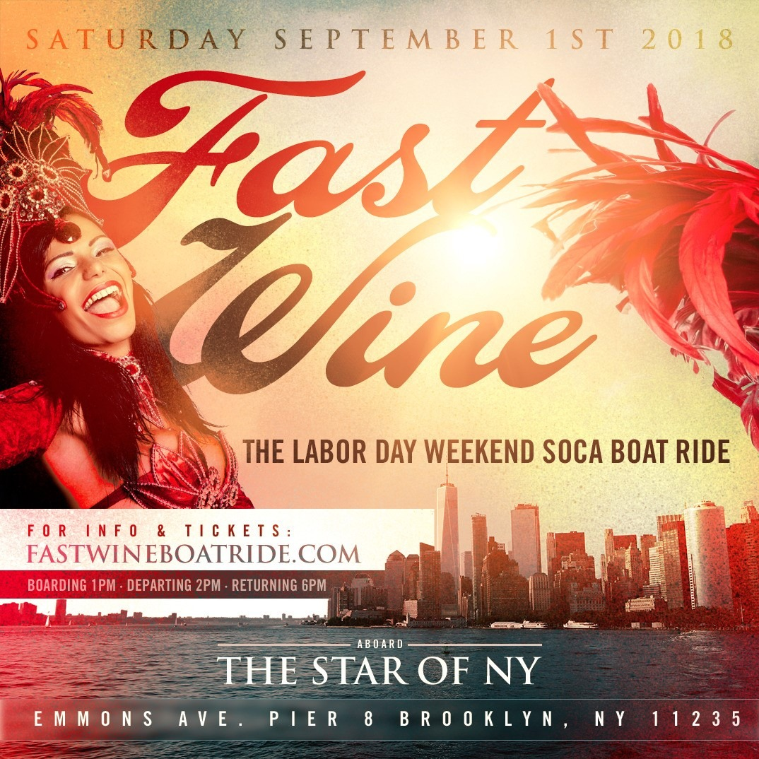 FAST WINE The Labor Day Weekend Soca Boat Ride New York Caribbean Carnival