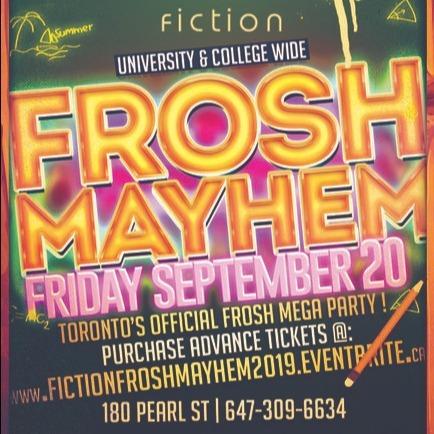 FROSH MAYHEM @ FICTION NIGHTCLUB | FRIDAY SEPT 20TH