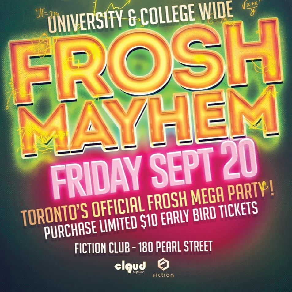 Frosh Mayhem @ Fiction // Fri Sept 20 | Toronto's Largest Frosh Night!