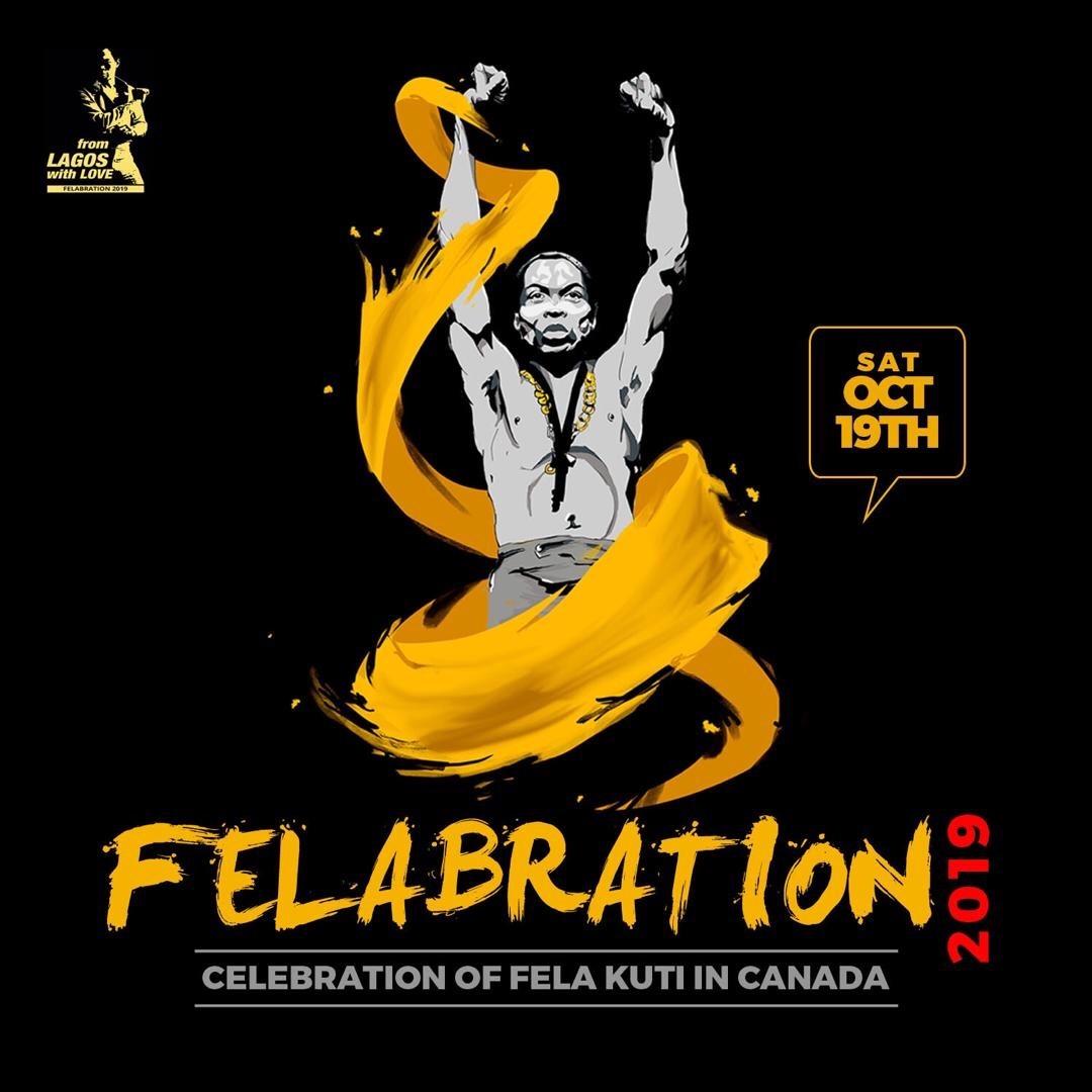 Felabration 2019 - Celebraion of Fela Kuti In Canada