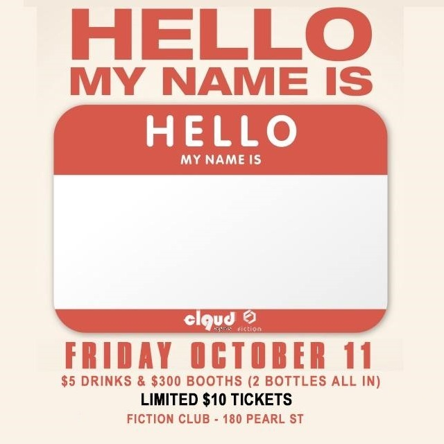 Hello My Name Is Party @ Fiction // Fri Oct 11 | $5 Drinks & $300 Booths