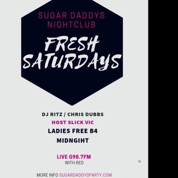 FRESH SATURDAYS SUGAR DADDYS LIVE G987 W/ DJ RITZ / CHRIS DUBBS / SLICK VIC
