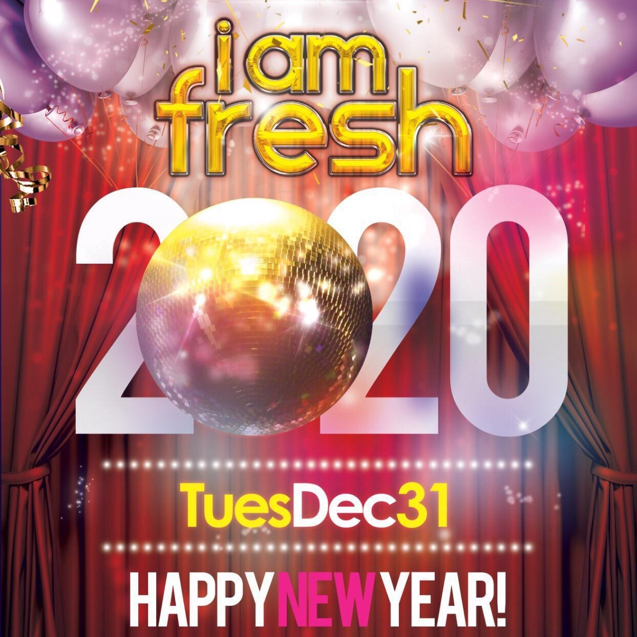I AM FRESH NYE DEC 31ST