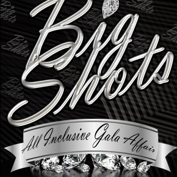 Big Shots - All Inclusive Gala Affair
