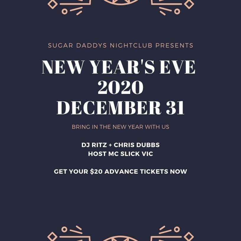 New Years Eve Sugar Daddys Nightclub Live G987 $20 ADVANCE