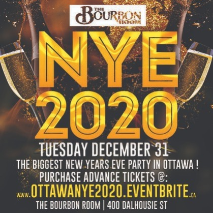 OTTAWA NYE 2020 @ THE BOURBON ROOM | THE BIGGEST NEW YEARS EVE PARTY IN OTT
