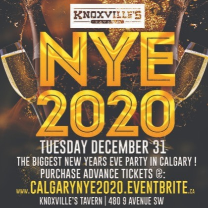 CALGARY NYE 2020 @ KNOXVILLE'S TAVERN | THE BIGGEST NEW ...