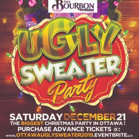 OTTAWA UGLY SWEATER PARTY 2019 @ THE BOURBON ROOM | OFFICIAL MEGA PARTY!