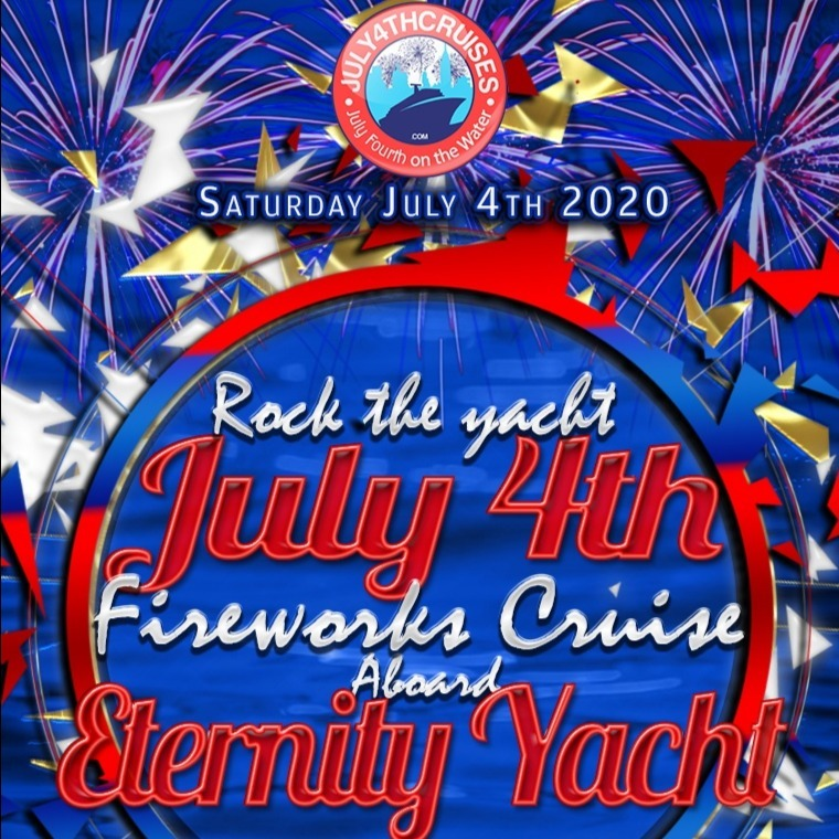 Rock the Yacht July 4th Fireworks Cruise Aboard the Eternity Yacht