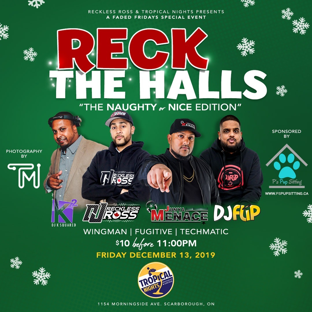 RECK THE HALLS @ Tropical Nights - Dec 13th 2019