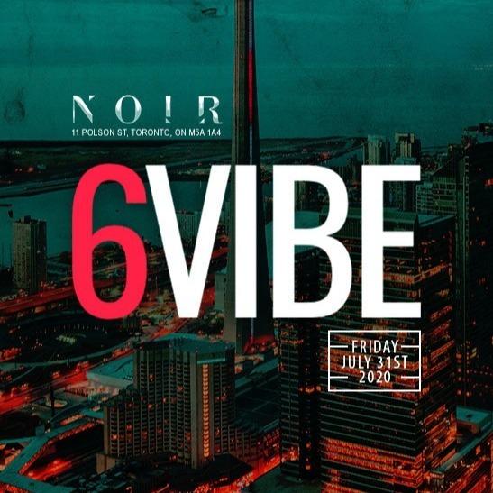 6 VIBE @ NOIR, Toronto Caribana 2020