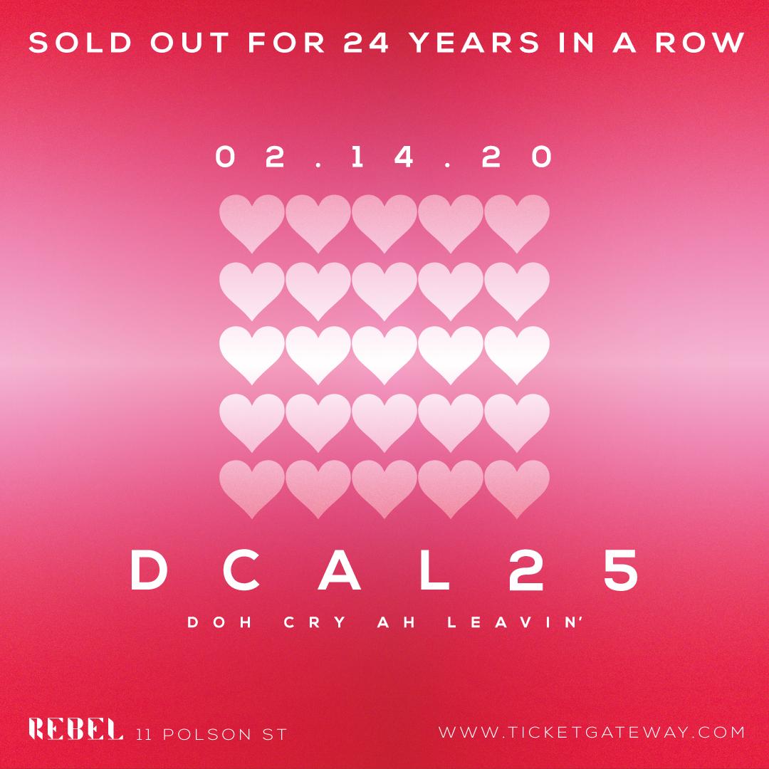 DCAL 25 - Doh Cry Ah Leavin