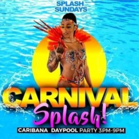 CARNIVAL SPLASH - 2020 CARIBANA SUNDAY - THE DAY POOL PARTY