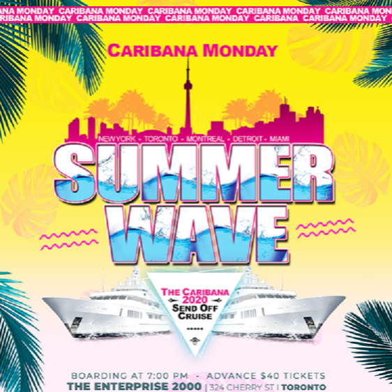 Summer Wave - The Caribana 2020 Send Off Cruise