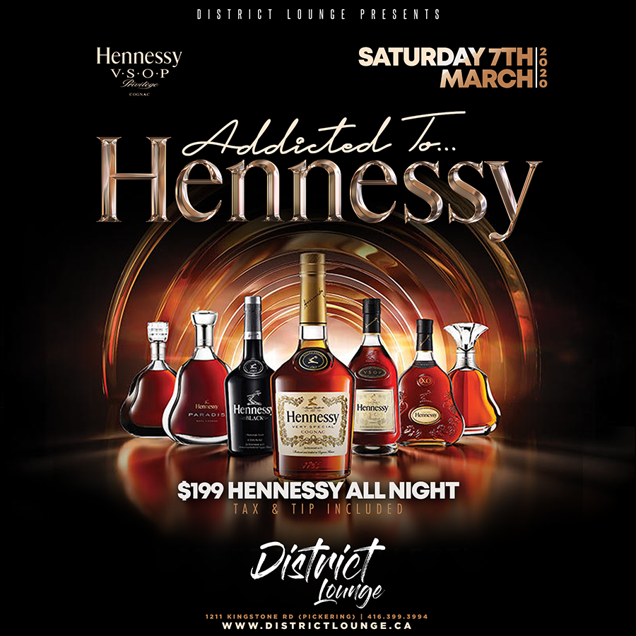 Addicted to Hennessy - District Lounge