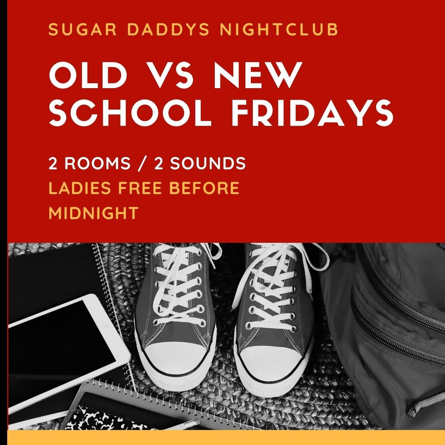 OLD VS NEW SCHOOL FRIDAYS SUGAR DADDYS LIVE G987 W/ DJ RITZ , RED, SLICK VIC, CHIRS DUBBS