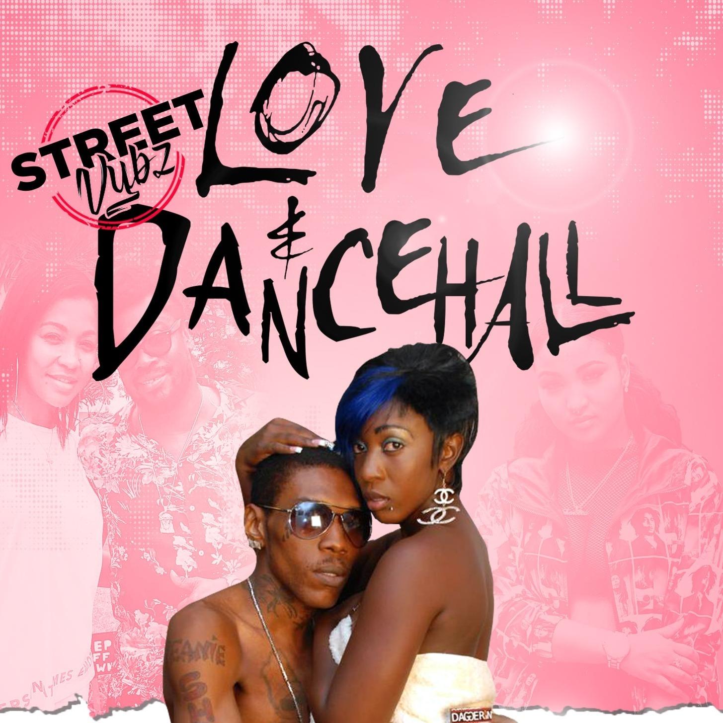 STREET VYBZ - LOVE & DANCEHALL