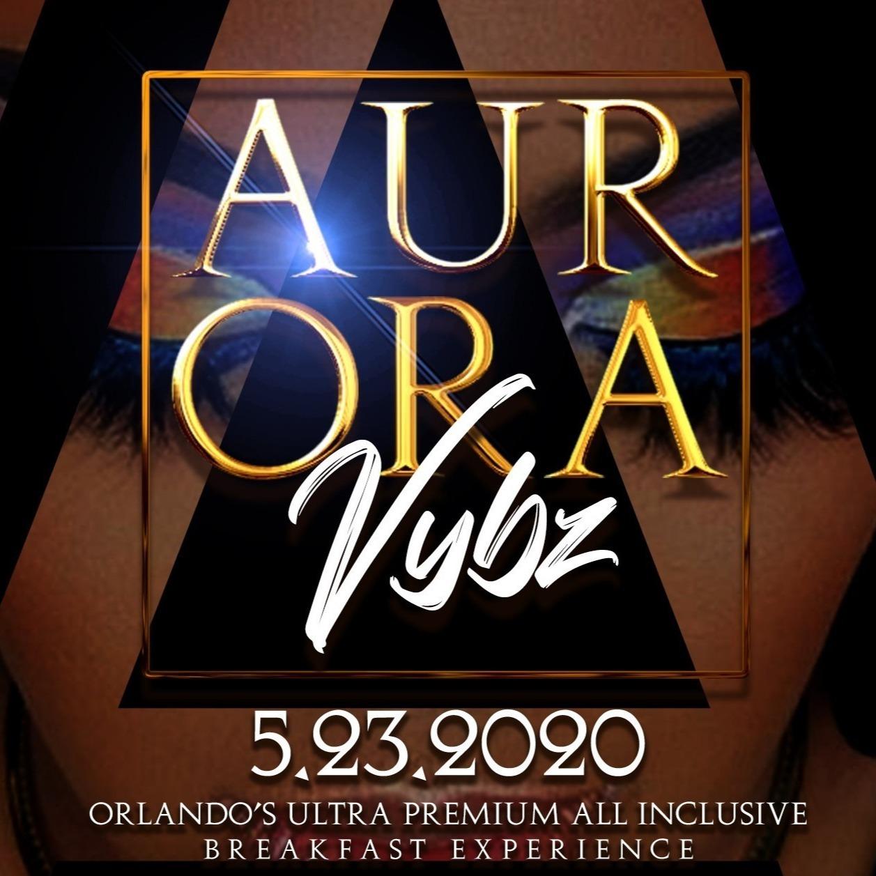 AURORA VYBZ ~ Orlando's Ultra Premium All Inclusive Breakfast Experience